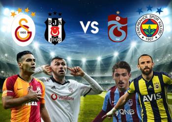 Galatasaray - Fenerbahçe ve Trabzonspor - Beşiktaş Maçları